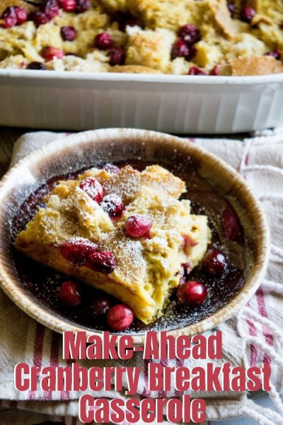 This Make-Ahead Christmas breakfast casserole is a sweet Cranberry Eggnog Bake! Prepare the night before and bake in the morning for a delicious and sweet brunch idea. #ChristmasBreakfast #ChristmasRecipes #EggnogRecipes #CranberryRecipes