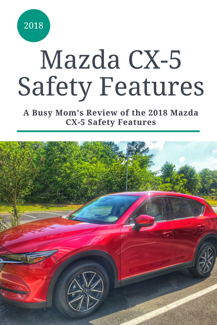 Review of the 2018 Mazda CX-5 and why it's my #1 pick for best safety features - from a Mom's perspective. Regardless of the industry safety awards it's already won. #CarReview #FamilyTravel #Mazda #DrivingMatters