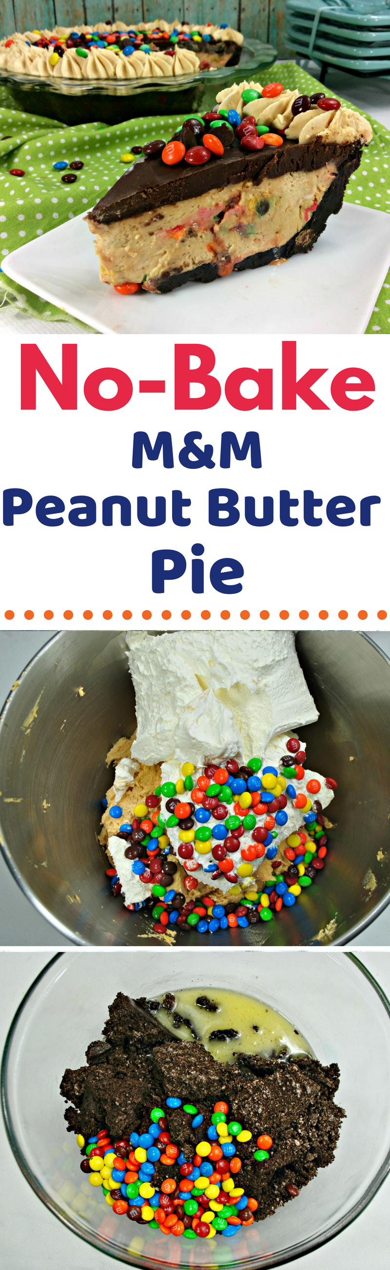 This no-bake peanut butter pie recipe is a family favorite because it's got a decadent creamy texture combined with crunchy M&M candy, then topped with a chocolate ganache layer. Perfect for any peanut butter lover and won't heat up your kitchen. #PeanutButterDessert #DessertRecipe #PieRecipe #PeanutButterPie #NoBakeRecipe #NoBakePie