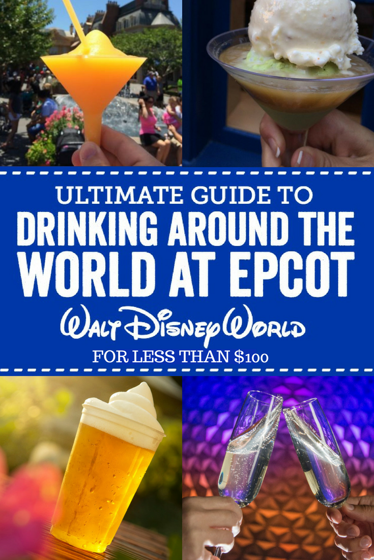 Your guide to drinking around the world for less than $100 at Disney's Epcot, with snacks! #Disney #DisneyWorld #DisneyTips #Epcot #DrinkingAroundTheWorld #DisneyWorld