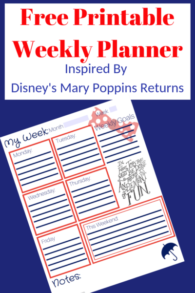 Inspired by Disney's Mary Poppins Returns, this weekly planner is practically perfect in every way! Just print from home for FREE! #MaryPoppinsReturns #Printable #2019Calendar #Calendar #Planner #WeeklyPlanner