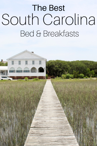 South Carolina Bed and Breakfast Spots: Where to find comfort and luxury at South Carolina's best bed and breakfasts. #Travel #USTravel #FamilyTravel #SouthernTravel #TravelGuide #TravelPhotos #BedandBreakfast #TravelReviews
