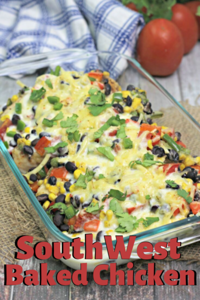 Packed with flavor, this SouthWest Baked Chicken dish will become an instant family dinner favorite! Make it ahead of time and throw it into the oven for an easy dinner idea. #ChickenRecipe #EasyDinnerIdeas #SouthWest #TexMex #BakedChicken
