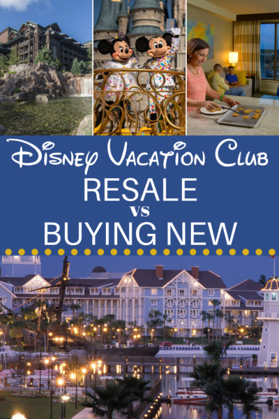Everything you need to know about Disney Vacation Club Resale vs. Buying New! Find out which is a better financial decision and which gives you more benefits. #DisneyVacationClub #DisneyVillas #DisneyWorldTips #DisneyWorldPlanning #FinancialHelp #FinanceTips #TimeShares #DVC