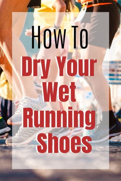 The BEST & Quickest ways to dry wet running shoes. PLUS, how to prevent your shoes from getting wet when the forecast calls for rain during a race. #Running #RunningTips #RunningMotivation #Fitness #FitessMotivation #FitnessTips #RunningGear