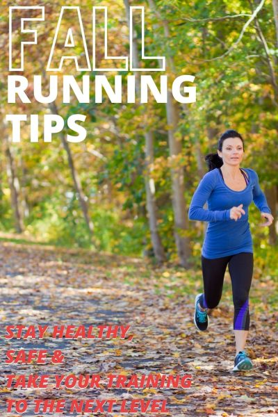 The BEST Fall Running Tips to take your training to the next level, keep you safe and healthy during the seasonal changes. #RunningTips #Fitness #RunningMotivation