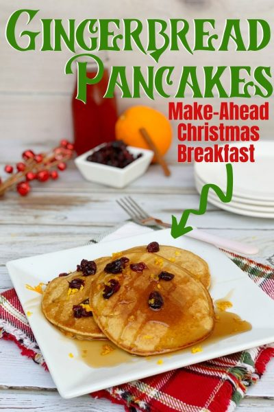 Christmas Breakfast Recipe: These homemade gingerbread pancakes are EASY and delicious. You can make the batter ahead of time and serve them fresh off the griddle. Top with dried cranberries, apple pie filling, maple syrup and orange zest. #GingerbreadRecipe #ChristmasBreakfastRecipe #ChristmasRecipe #Pancakes #Gingerbread