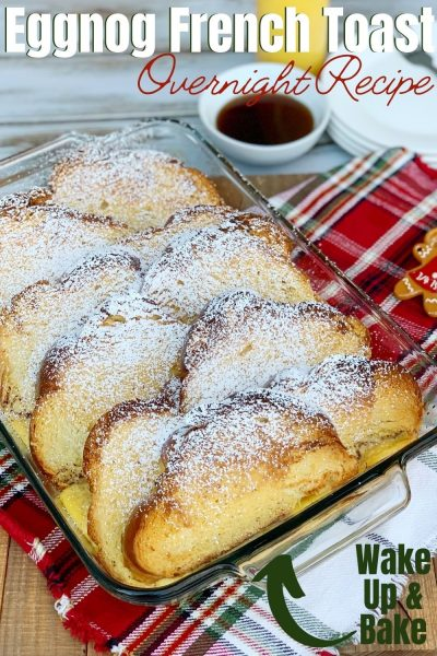 Made with challah bread, this Overnight Eggnog French Toast Casserole is a festive hit. Just wake up and bake on Christmas morning. Our whole family loves this breakfast casserole. #Breakfast #ChristmasBreakfast #BreakfastCasseroleRecipe #EasyBreakfastRecipe #EggnogRecipe