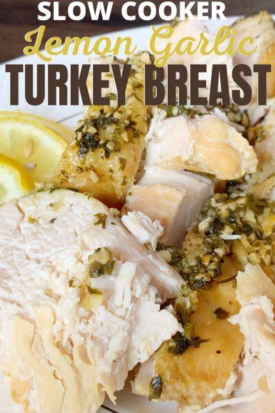 Lemon Garlic Slow Cooker Turkey Breast Recipe (Boneless)