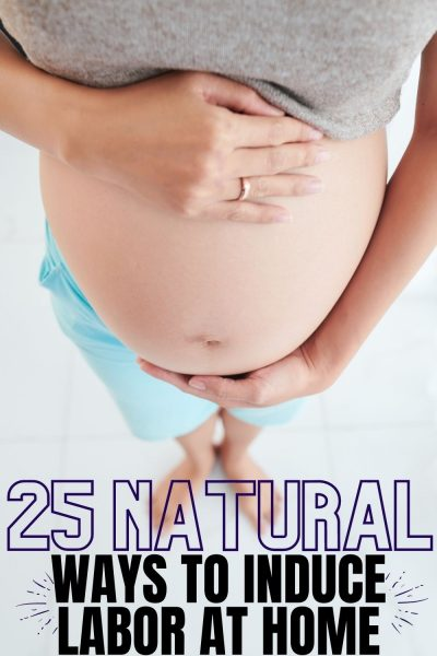 If your pregnancy is full term, you need to read these 25 ways to induce labor naturally at home! Save it and pass it along to other moms. #Pregnancy #PregnancyTips #ThirdTrimester #Labor #LaborandDelivery